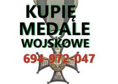 KUPIĘ ODZNACZENIA,ODZNAKI,MEDALE,ORDERY STARE WOJSKOWE TELEFON 694972047